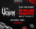 The upcoming $6 Million Venom at Americas Cardroom in November is going to break records